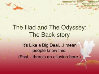 The Iliad and The Odyssey: The Back-story