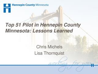 Top 51 Pilot in Hennepin County Minnesota: Lessons Learned