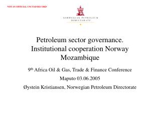 Petroleum sector governance. Institutional cooperation Norway Mozambique
