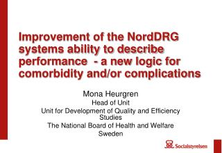 Mona Heurgren Head of Unit Unit for Development of Quality and Efficiency Studies
