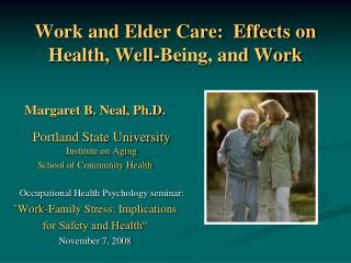 Work and Elder Care:  Effects on Health, Well-Being, and Work