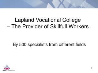 Lapland Vocational College  – The Provider of Skillfull Workers