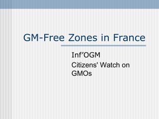 GM-Free Zones in France
