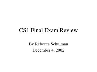 CS1 Final Exam Review