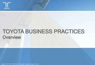 TOYOTA BUSINESS PRACTICES Overview
