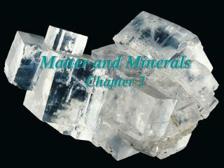 Matter and Minerals Chapter 2