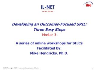 Developing an Outcomes-Focused SPIL: Three Easy Steps Module 3