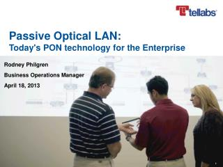 Passive Optical LAN:  Today's  PON technology for the Enterprise