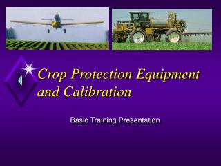 Crop Protection Equipment and Calibration
