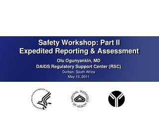 Safety Workshop: Part II Expedited Reporting & Assessment