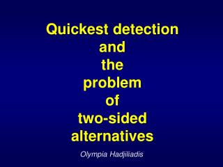 Quickest detection  and  the  problem  of  two-sided  alternatives