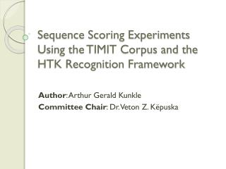 Sequence Scoring Experiments Using the TIMIT Corpus and the HTK Recognition Framework