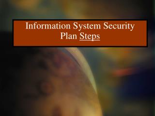 Information System Security  Plan  Steps