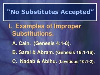 """""""No Substitutes Accepted"""""""