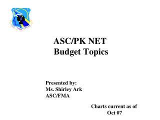 ASC/PK NET  Budget Topics