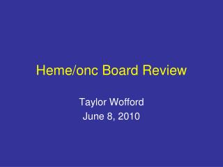 Heme/onc Board Review