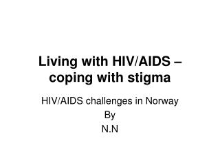 Living with HIV/AIDS – coping with stigma