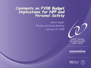 Comments on FY08 Budget Implications for NPP and Personal Safety