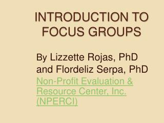 INTRODUCTION TO FOCUS GROUPS