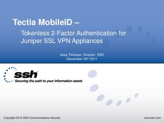 Tectia MobileID – Tokenless 2-Factor Authentication for 	Juniper SSL VPN Appliances