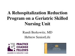 A Rehospitalization Reduction Program on a Geriatric Skilled Nursing Unit