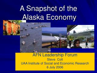 A Snapshot of the  Alaska Economy