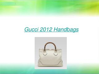 Gucci 2012 Handbags