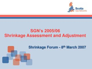 SGN's 2005/06 Shrinkage Assessment and Adjustment
