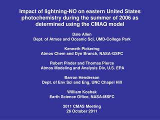 Dale Allen Dept. of Atmos and Oceanic Sci, UMD-College Park Kenneth Pickering