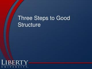 Three Steps to Good Structure