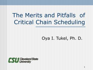 The Merits and Pitfalls  of Critical Chain Scheduling