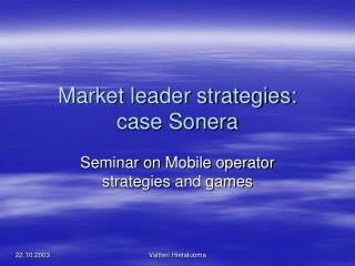 Market leader strategies: case Sonera