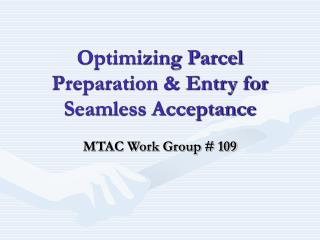 Optimizing Parcel Preparation & Entry for Seamless Acceptance