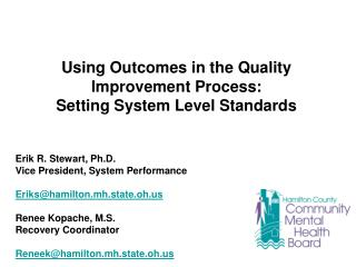 Using Outcomes in the Quality Improvement Process: Setting System Level Standards