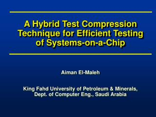 A Hybrid Test Compression Technique for Efficient Testing of Systems-on-a-Chip