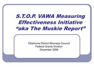 "S.T.O.P. VAWA Measuring Effectiveness Initiative ""aka The Muskie Report"""