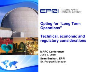 "Opting for ""Long Term Operations"" Technical, economic and regulatory considerations"