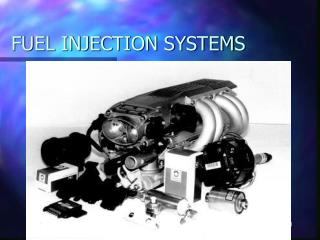 FUEL INJECTION SYSTEMS