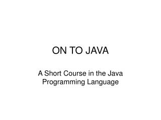 ON TO JAVA