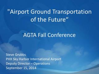 """Airport Ground Transportation of the Future"" AGTA Fall Conference"