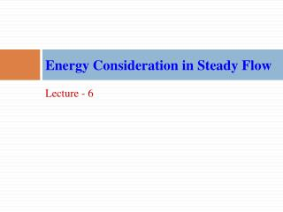 Energy Consideration in Steady Flow