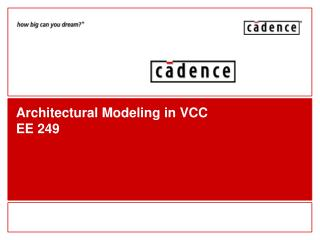 Architectural Modeling in VCC  EE 249