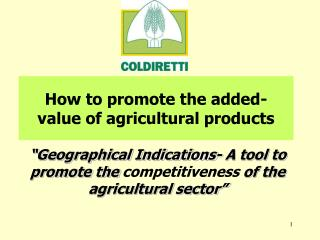 How to promote the added- value of agricultural products