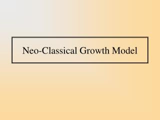 Neo-Classical Growth Model