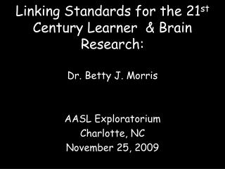 Linking Standards for the 21 st  Century Learner  & Brain Research: