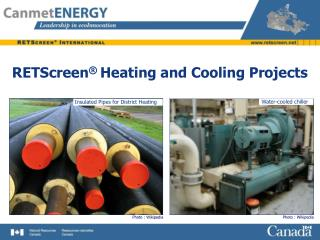 RETScreen ®  Heating and Cooling Projects