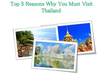 Top 5 Reasons Why You Must Visit Thailand
