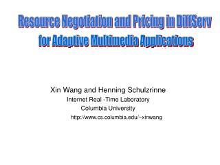 Xin Wang and Henning Schulzrinne Internet Real -Time Laboratory Columbia University