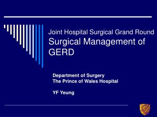 Joint Hospital Surgical Grand Round Surgical Management of GERD