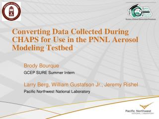 Converting Data Collected During CHAPS for Use in the PNNL Aerosol Modeling Testbed